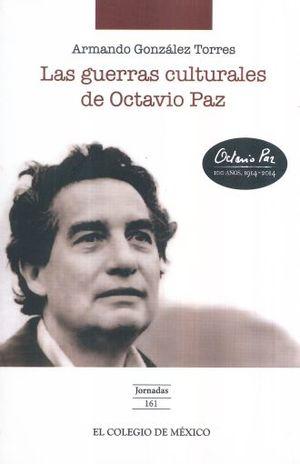 GUERRAS CULTURALES DE OCTAVIO PAZ, LAS