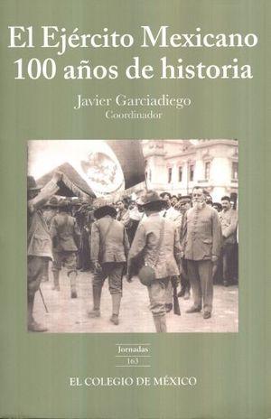 EJERCITO MEXICANO, EL. 100 AÑOS DE HISTORIA