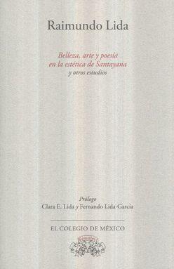 BELLEZA ARTE Y POESIA EN LA ESTETICA DE SANTAYANA Y OTROS ESTUDIOS