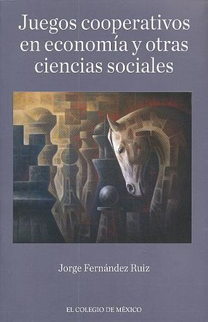 JUEGOS COOPERATIVOS EN ECONOMIA Y OTRAS CIENCIAS SOCIALES