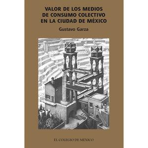 VALOR DE LOS MEDIOS DE CONSUMO COLECTIVO EN LA  CIUDAD DE MEXICO