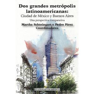 DOS GRANDES METROPOLIS LATINOAMERICANAS. CIUDAD DE MEXICO Y BUENOS AIRES. UNA PERSPECTIVA COMPARATIVA
