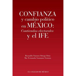 CONFIANZA Y CAMBIO POLITICO EN MEXICO. CONTIENDAS ELECTORALES Y EL IFE