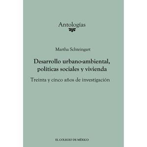 DESARROLLO URBANO AMBIENTAL POLITICAS SOCIALES Y VIVIENDA. TREINTA Y CINCO AÑOS DE INVESTIGACION