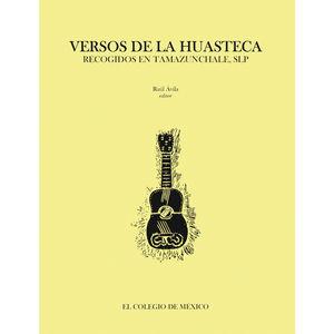 VERSOS DE LA HUASTECA RECOGIDOS EN TAMAZUNCHALE SLP