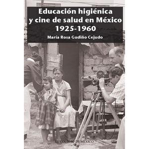 EDUCACION HIGIENICA Y CINE DE SALUD EN MEXICO 1925 - 1960