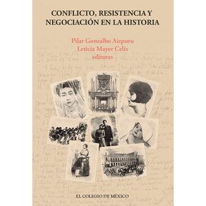 CONFLICTO RESISTENCIA Y NEGOCIACION EN LA HISTORIA