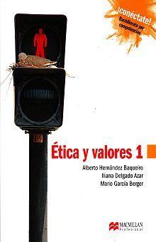 ETICA Y VALORES 1. BACHILLERATO CONECTATE POR COMPETENCIAS