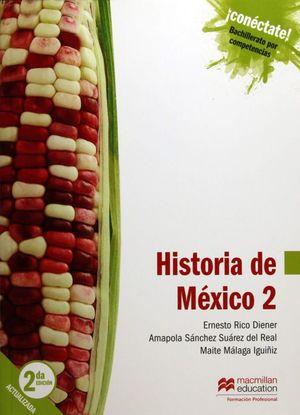 HISTORIA DE MEXICO 2 TERCER SEMESTRE. CONECTATE BACHILLERATO POR COMPETENCIAS / 2 ED.