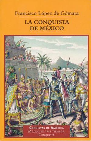 CONQUISTA DE MEXICO, LA / CRONISTAS DE AMERICA