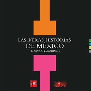 OTRAS HISTORIAS DE MEXICO, LAS