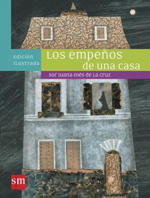 EMPEÑOS DE UNA CASA, LOS. EDICION ILUSTRADA