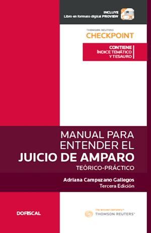 MANUAL PARA ENTENDER EL JUICIO DE AMPARO. TEORICO - PRACTICO / 3 ED.