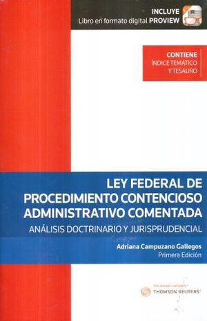 LEY FEDERAL DE PROCEDIMIENTO CONTENCIOSO ADMINISTRATIVO COMENTADA. ANALISIS DOSTRINARIO Y JURISPRUDENCIAL