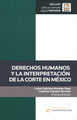 DERECHOS HUMANOS Y LA INTERPRETACION DE LA CORTE EN MEXICO (INCLUYE LIBRO FORMATO DIGITAL)
