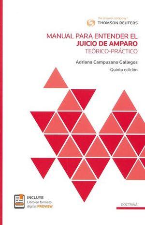 MANUAL PARA ENTENDER EL JUICIO DE AMPARO. TEORICO PRACTICO / 5 ED. (INCLUYE LIBRO EN FORMATO PROVIEW)