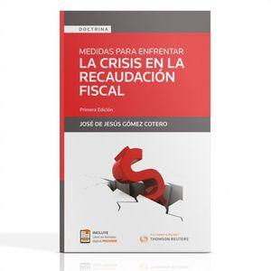 Medidas para enfrentar la crisis en la recaudación fiscal