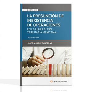La presunción de inexistencia de operaciones en la legislación tributaria mexicana