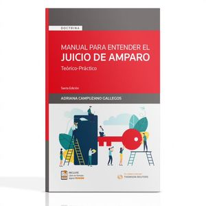 Manual para entender el juicio de amparo. Teórico-práctico / 6 ed.