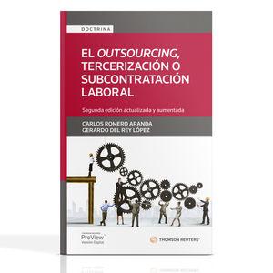 El outsourcing, tercerización o subcontratación laboral (Incluye versión electrónica en Proview) / 2 ed.