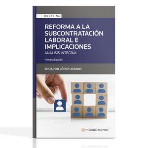 Reforma a la subcontratacion laboral e implicaciones. Análisis integral