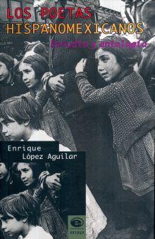 POETAS HISPANOMEXICANOS, LOS / ESTUDIO Y ANTOLOGIA