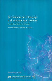 VIOLENCIA EN EL LENGUAJE O LENGUAJE QUE VIOLENTA, LA. EQUIDAD DE GENERO Y LENGUAJE