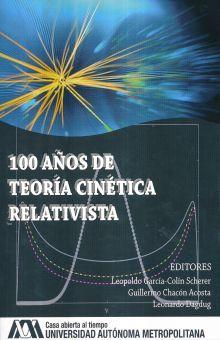 100 AÑOS DE TEORIA CINETICA RELATIVISTA