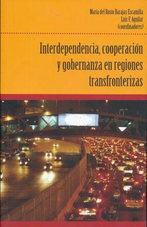 INTERDEPENDENCIA COOPERACION Y GOBERNANZA EN REGIONES TRANSFRONTERIZAS
