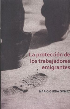PROTECCION DE LOS TRABAJADORES EMIGRANTES, LA