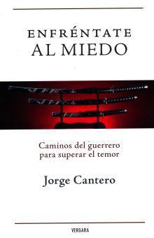 ENFRENTATE AL MIEDO. CAMINOS DEL GUERRERO PARA SUPERAR EL TEMOR
