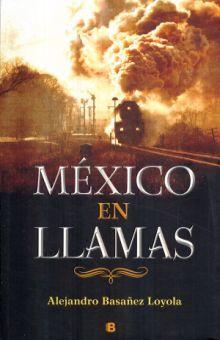 MEXICO EN LLAMAS
