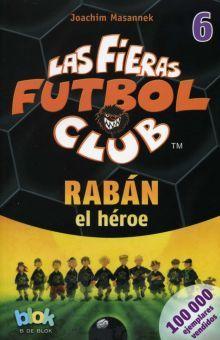 Las fieras futbol club 6. Rabán, el héroe
