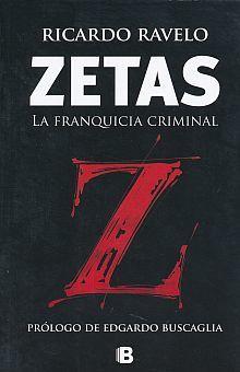ZETAS. LA FRANQUICIA CRIMINAL