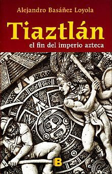TIAZTLAN. EL FIN DEL IMPERIO