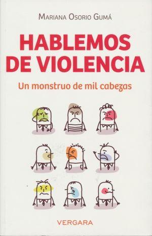 HABLEMOS DE VIOLENCIA. UN MONSTRUO DE MIL CABEZAS