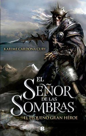 SEÑOR DE LAS SOMBRAS, EL. EL PEQUEÑO GRAN HEROE