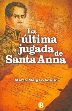 ULTIMA JUGADA DE SANTA ANNA, LA