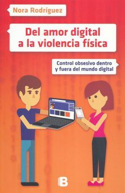 DEL AMOR DIGITAL A LA VIOLENCIA FISICA. CONTROL OBSESIVO DENTRO Y FUERA DEL MUNDO DIGITAL