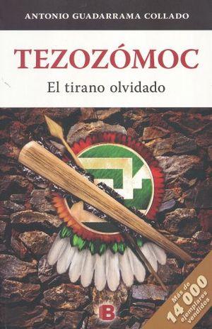 TEZOZOMOC. EL TIRANO OLVIDADO