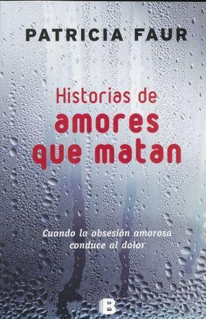HISTORIAS DE AMORES QUE MATAN