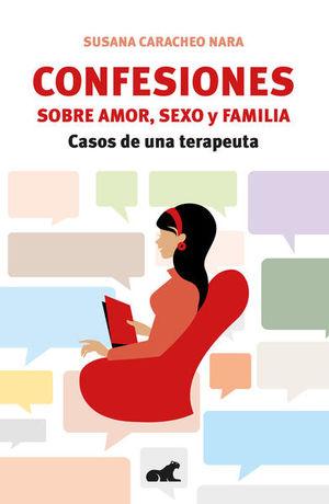 CONFESIONES SOBRE AMOR SEXO Y FAMILIA. CASOS DE UNA TERAPEUTA