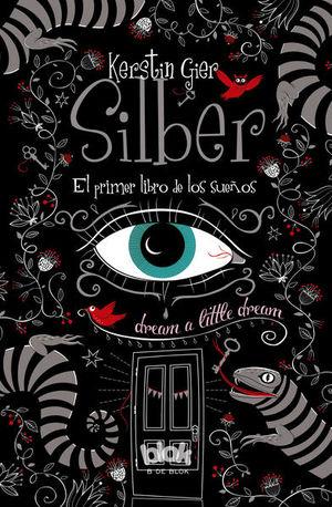 SILBER. EL PRIMER LIBRO DE LOS SUEÑOS