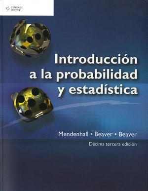 INTRODUCCION A LA PROBABILIDAD Y ESTADISTICA / 13 ED.