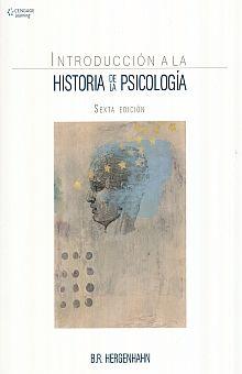 INTRODUCCION A LA HISTORIA DE LA PSICOLOGIA / 6 ED.