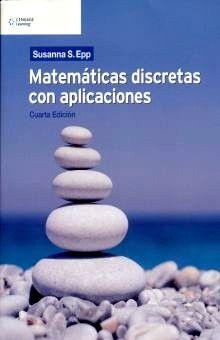 MATEMATICAS DISCRETAS CON APLICACIONES / 4 ED.