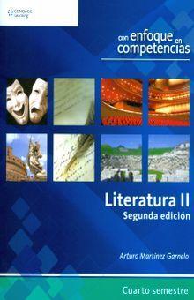 LITERATURA II CUARTO SEMESTRE. CON ENFOQUE EN COMPETENCIAS / 2 ED.