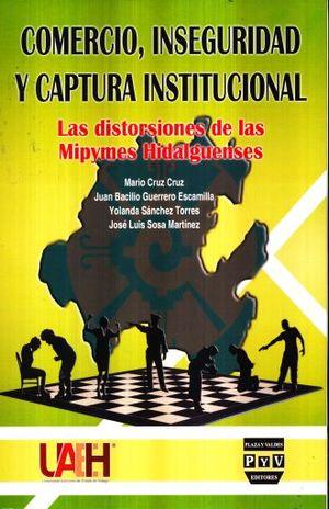 COMERCIO, INSEGURIDAD Y CAPTURA INSTITUCIONAL
