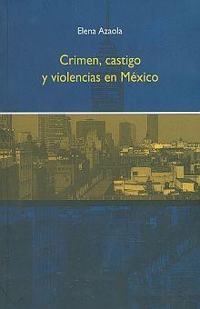 CRIMEN CASTIGO Y VIOLENCIAS EN MEXICO