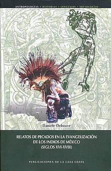 RELATOS DE PECADOS EN LA EVANGELIZACION DE LOS INDIOS EN MEXICO (SIGLOS XVI-XVIII)